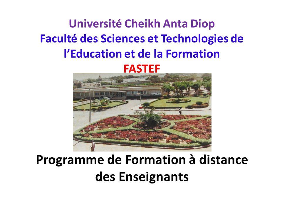 Programme de Formation à distance des Enseignants Former à distance des enseignants (professeurs vacataires et contractuels) dans les filières de la FASTEF.
