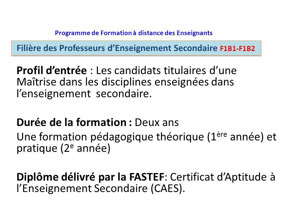 Profil d'entrée : Les candidats titulaires d'une Maîtrise dans les disciplines enseignées dans l'enseignement secondaire. Durée de la formation : Deux