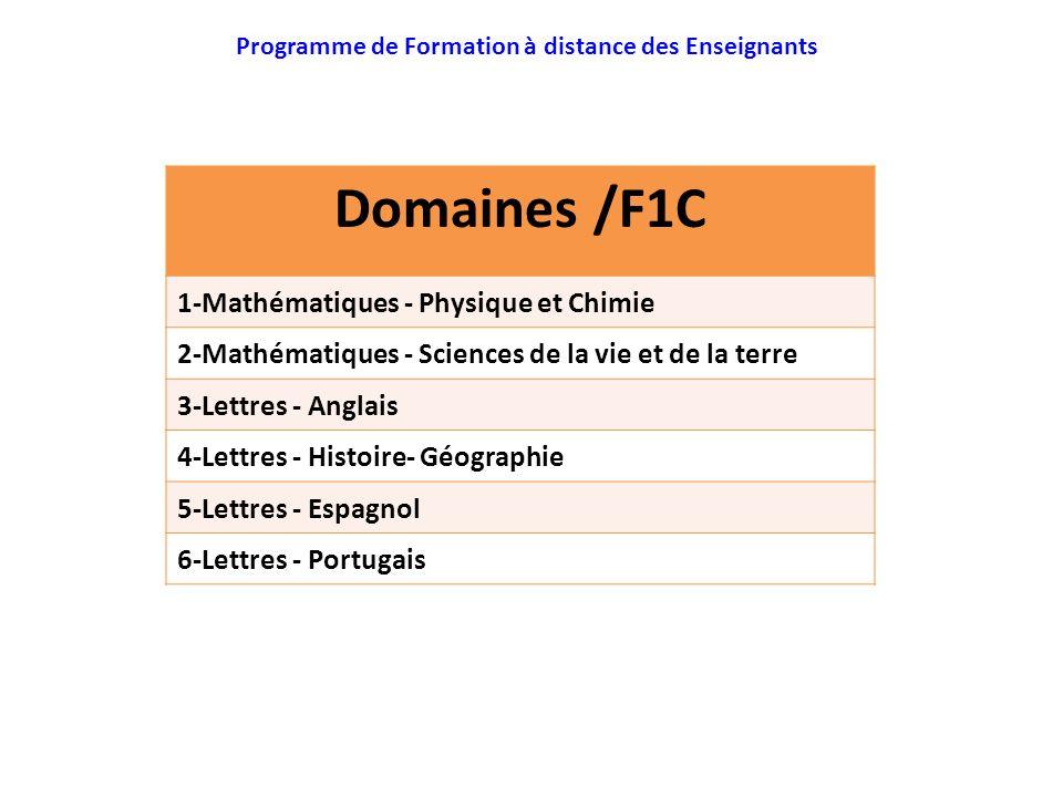 : Programme de Formation à distance des Enseignants Domaines /F1C 1-Mathématiques - Physique et Chimie 2-Mathématiques - Sciences de la vie et de la t