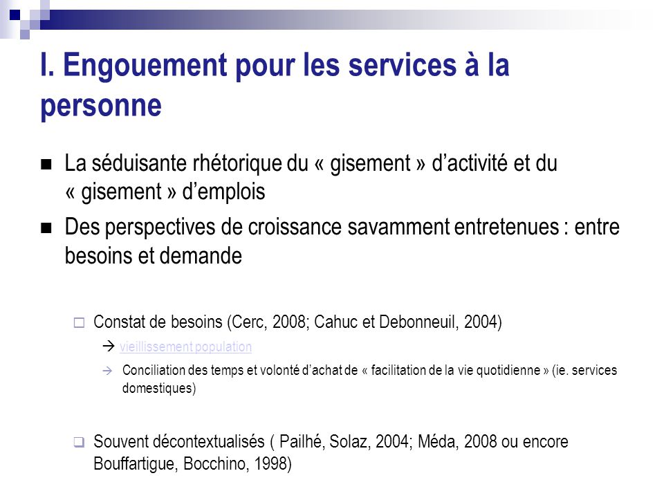 I. Engouement pour les services à la personne La séduisante rhétorique du « gisement » d'activité et du « gisement » d'emplois Des perspectives de cro