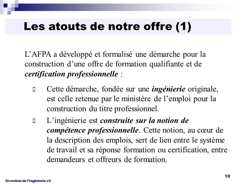 Direction de l'Ingénierie v2 10 Cette démarche, fondée sur une ingénierie originale, est celle retenue par le ministère de l'emploi pour la construction du titre professionnel.