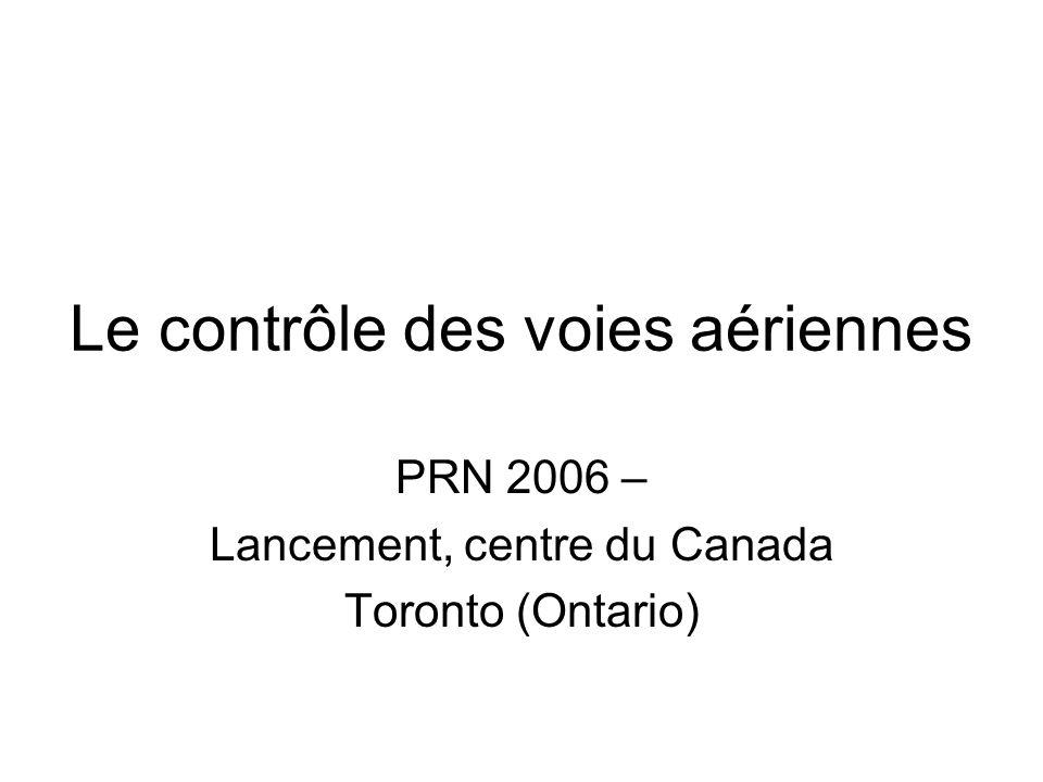 Le contrôle des voies aériennes PRN 2006 – Lancement, centre du Canada Toronto (Ontario)