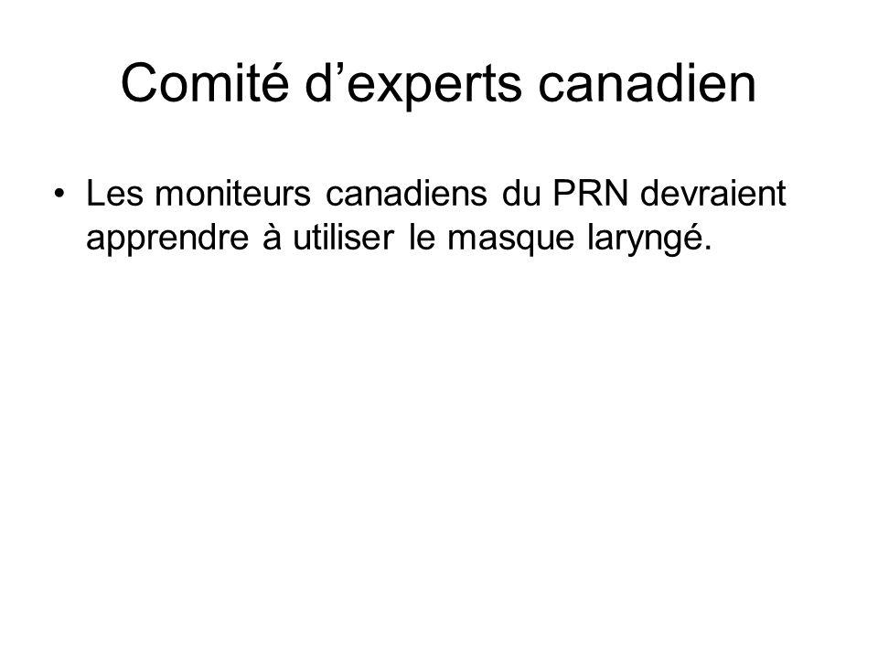 Comité d'experts canadien Les moniteurs canadiens du PRN devraient apprendre à utiliser le masque laryngé.
