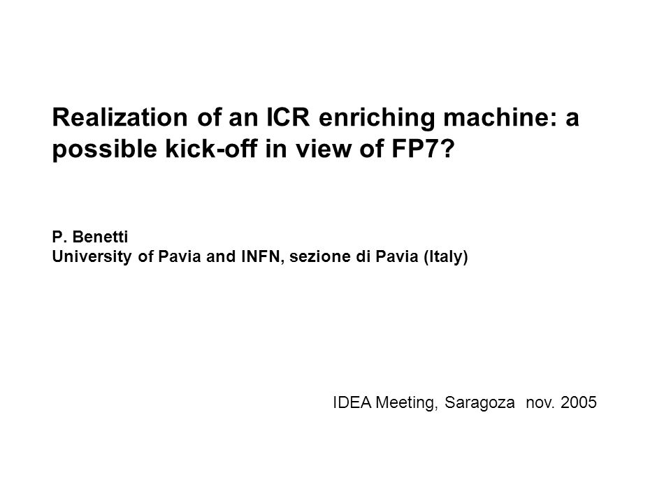 Realization of an ICR enriching machine: a possible kick-off in view of FP7.