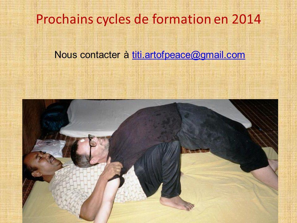 Prochains cycles de formation en 2014 Nous contacter à titi.artofpeace@gmail.comtiti.artofpeace@gmail.com