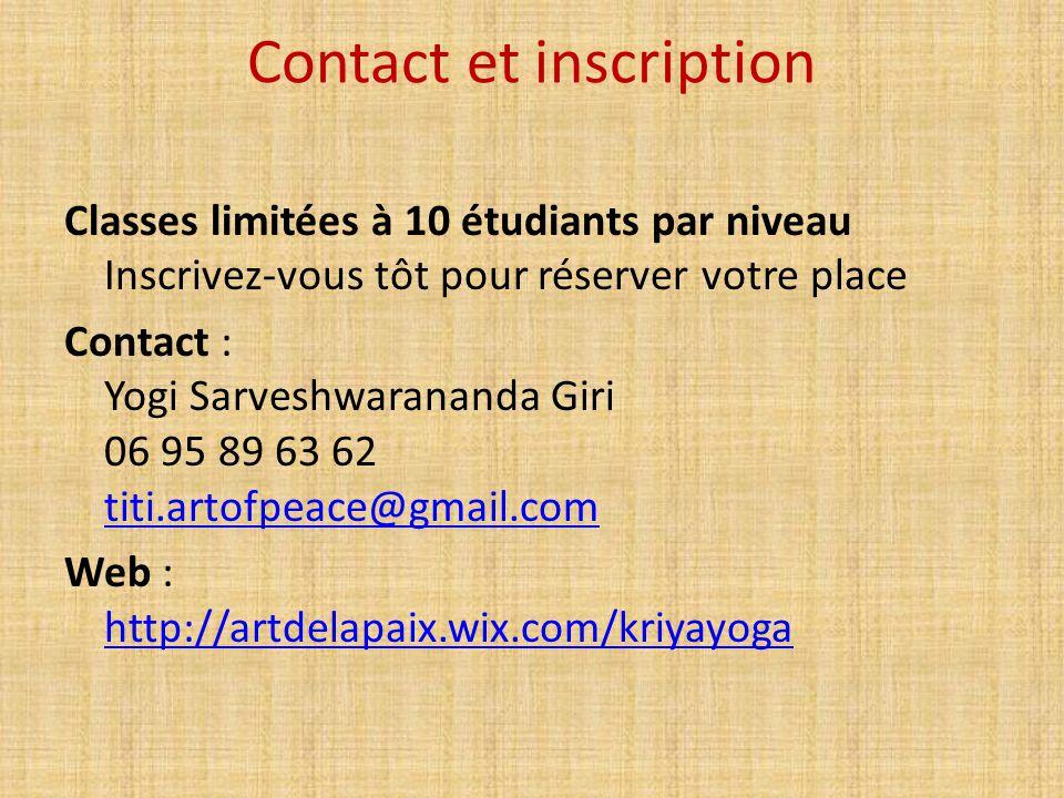 Contact et inscription Classes limitées à 10 étudiants par niveau Inscrivez-vous tôt pour réserver votre place Contact : Yogi Sarveshwarananda Giri 06