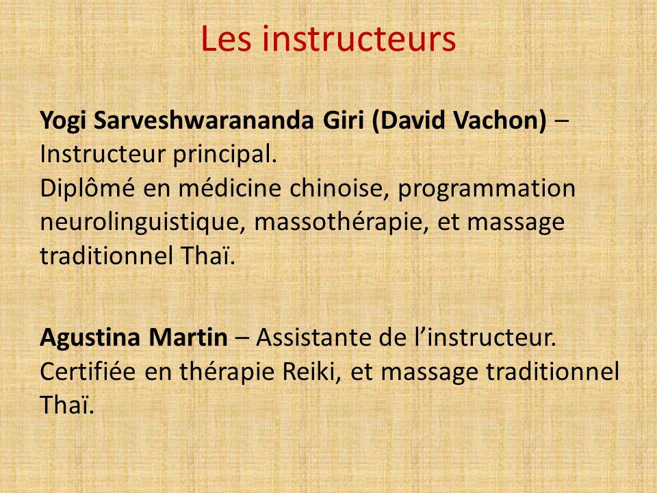 Les instructeurs Yogi Sarveshwarananda Giri (David Vachon) – Instructeur principal. Diplômé en médicine chinoise, programmation neurolinguistique, mas