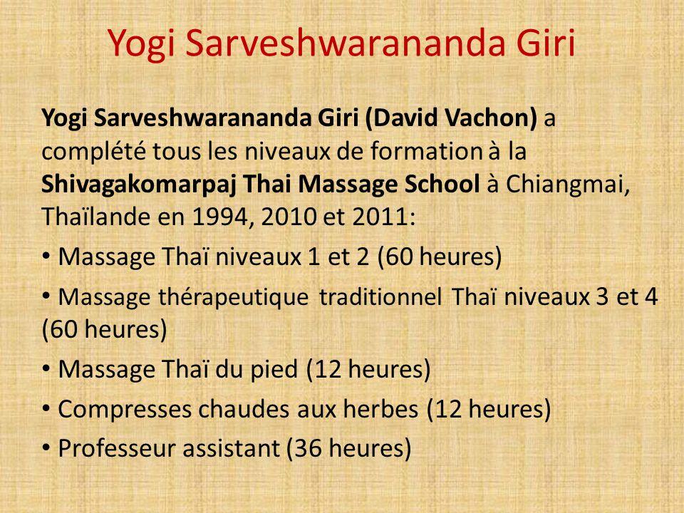 Yogi Sarveshwarananda Giri Yogi Sarveshwarananda Giri (David Vachon) a complété tous les niveaux de formation à la Shivagakomarpaj Thai Massage School