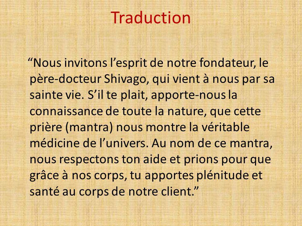 """Traduction """"Nous invitons l'esprit de notre fondateur, le père-docteur Shivago, qui vient à nous par sa sainte vie. S'il te plait, apporte-nous la con"""
