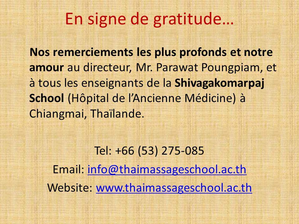 En signe de gratitude… Nos remerciements les plus profonds et notre amour au directeur, Mr. Parawat Poungpiam, et à tous les enseignants de la Shivaga