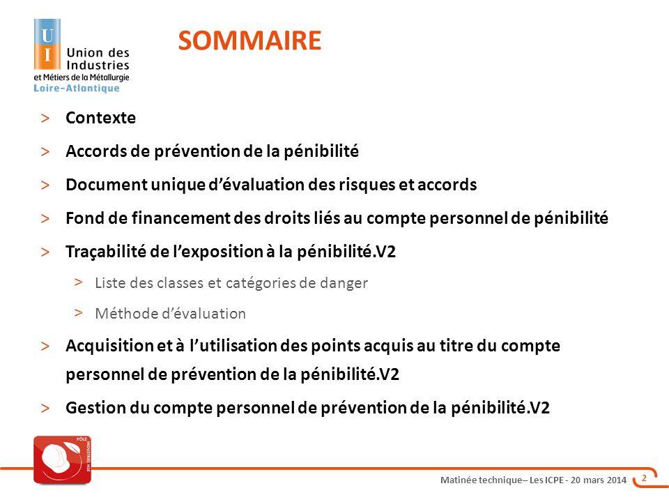 Matinée technique– Les ICPE - 20 mars 2014 2 >Contexte >Accords de prévention de la pénibilité >Document unique d'évaluation des risques et accords >F