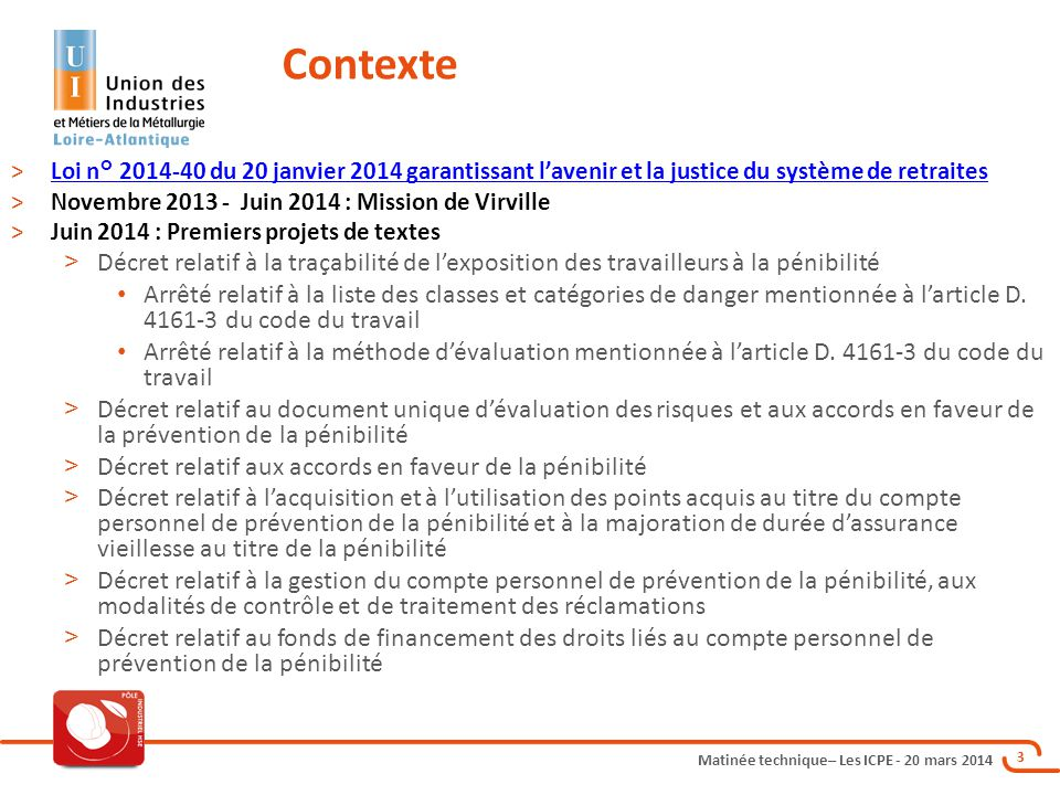 Matinée technique– Les ICPE - 20 mars 2014 3 >Loi n° 2014-40 du 20 janvier 2014 garantissant l'avenir et la justice du système de retraitesLoi n° 2014