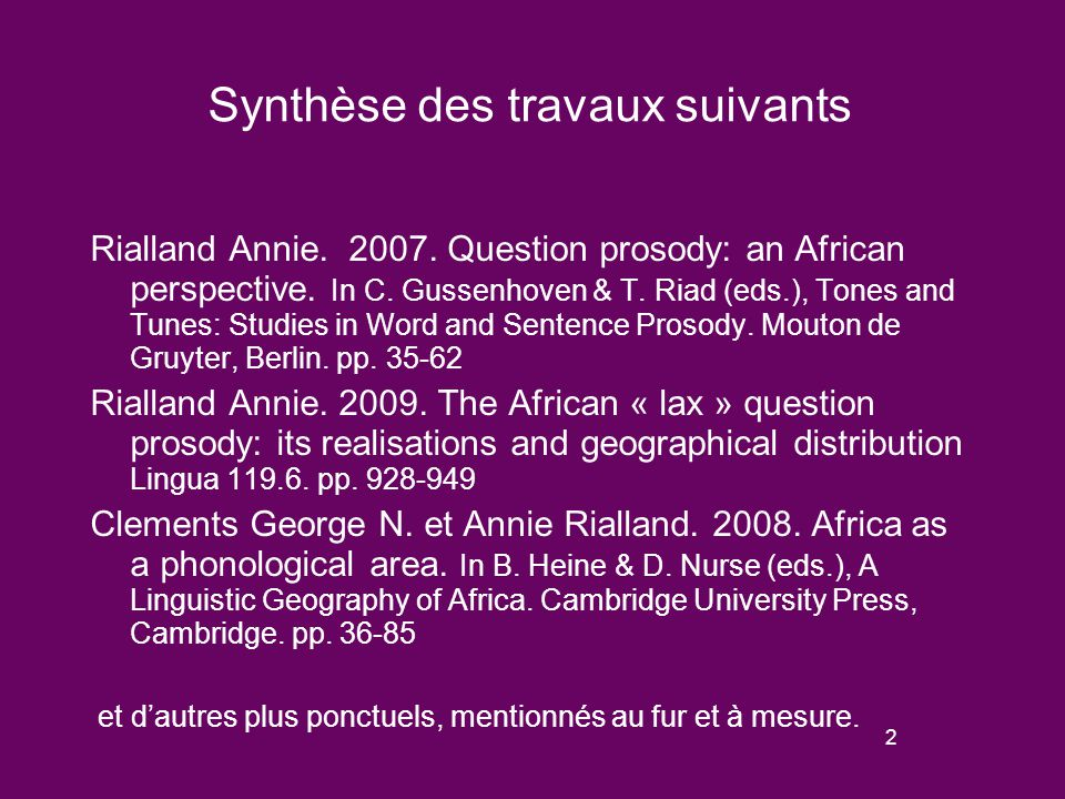 1 Intonations de question totale et zones phonologiques en Afrique Annie Rialland Laboratoire de Phonétique et Phonologie (CNRS/Sorbonne-nouvelle), Paris annie.rialland@univ-paris3.fr