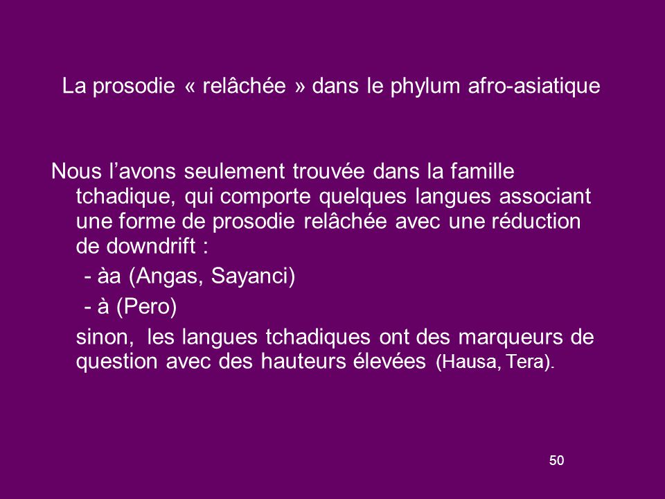 49 La prosodie « relâchée » dans le phylum afro- asiatique (Map: web resources for African languages)
