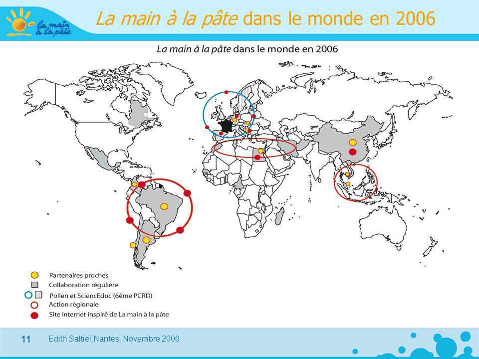 Edith Saltiel,Nantes, Novembre 2006 11 La main à la pâte dans le monde en 2006