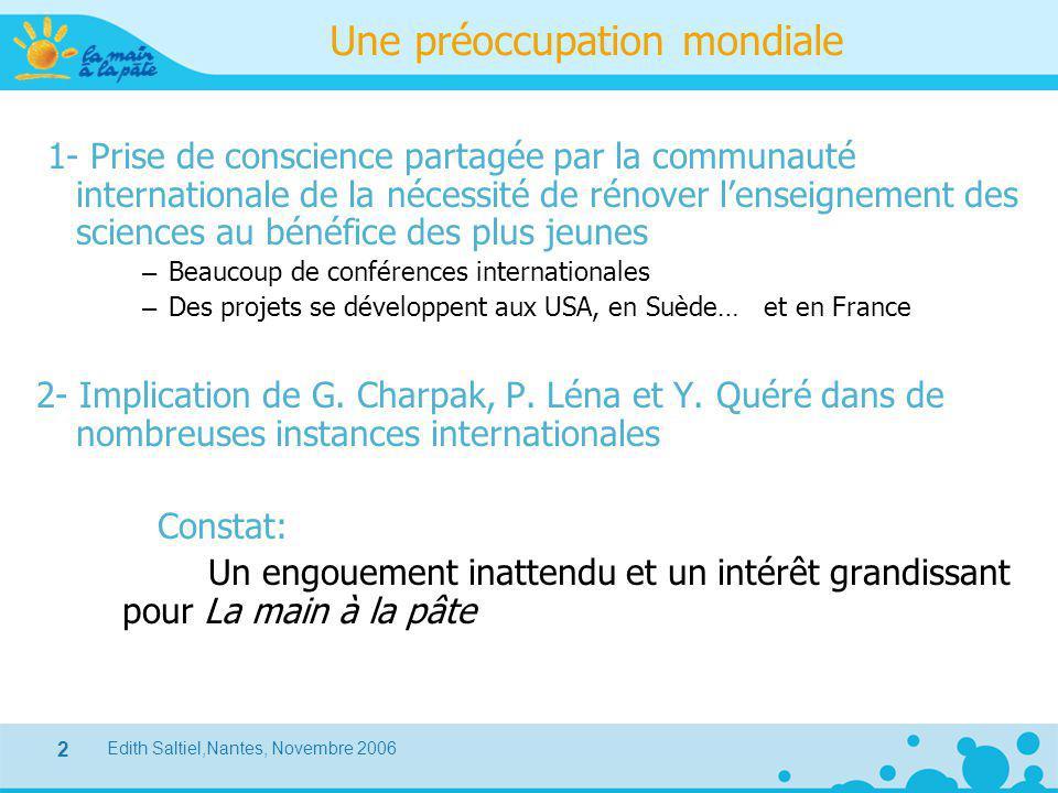 Edith Saltiel,Nantes, Novembre 2006 2 Une préoccupation mondiale 1- Prise de conscience partagée par la communauté internationale de la nécessité de r