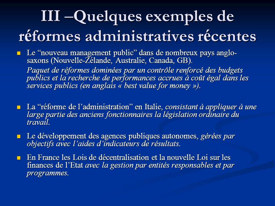 """III – Quelques exemples de r é formes administratives r é centes Le """"nouveau management public"""" dans de nombreux pays anglo- saxons (Nouvelle-Zélande,"""