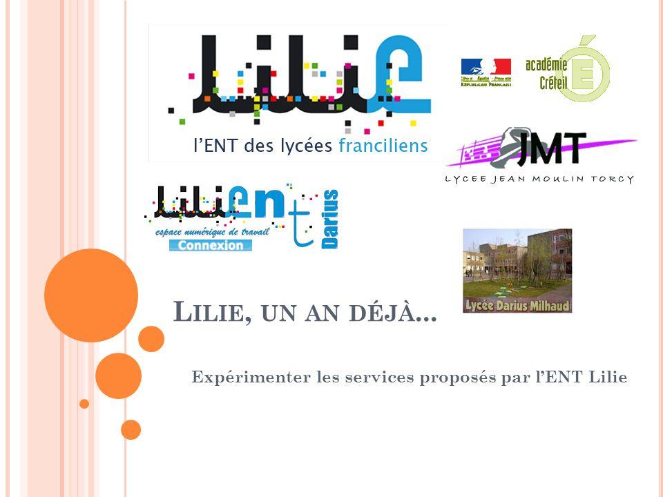 L ILIE, UN AN DÉJÀ... Expérimenter les services proposés par l'ENT Lilie