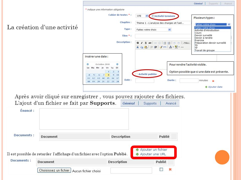 La création d'une activité Après avoir cliqué sur enregistrer, vous pouvez rajouter des fichiers. L'ajout d'un fichier se fait par Supports. Il est po