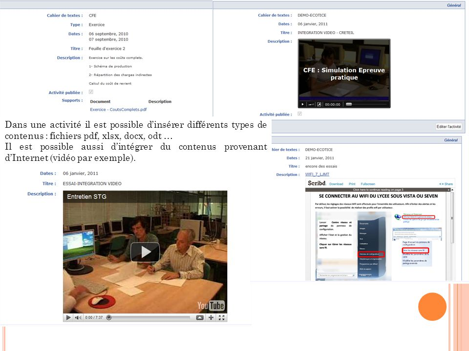 Dans une activité il est possible d'insérer différents types de contenus : fichiers pdf, xlsx, docx, odt … Il est possible aussi d'intégrer du contenu