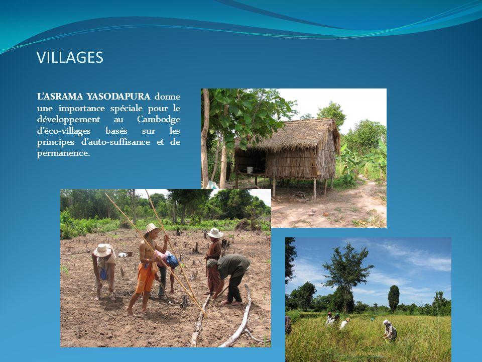VILLAGES L'ASRAMA YASODAPURA donne une importance spéciale pour le développement au Cambodge d'éco-villages basés sur les principes d'auto-suffisance