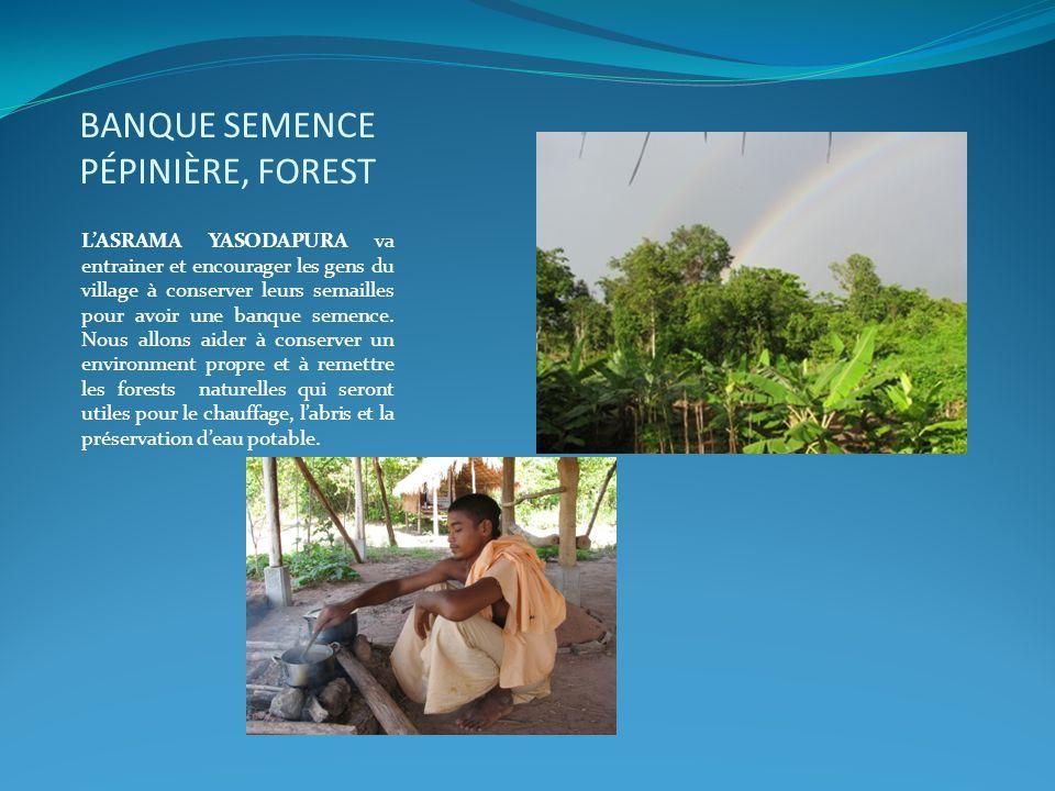 BANQUE SEMENCE PÉPINIÈRE, FOREST L'ASRAMA YASODAPURA va entrainer et encourager les gens du village à conserver leurs semailles pour avoir une banque