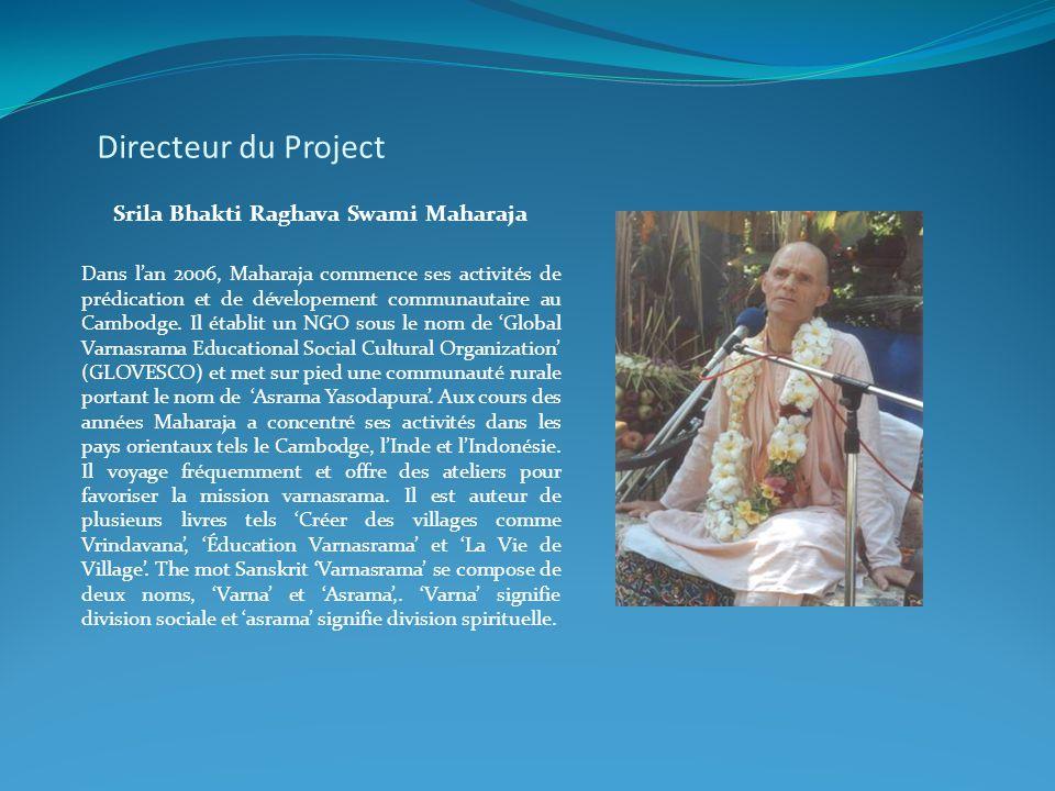 Directeur du Project Srila Bhakti Raghava Swami Maharaja Dans l'an 2006, Maharaja commence ses activités de prédication et de dévelopement communautai