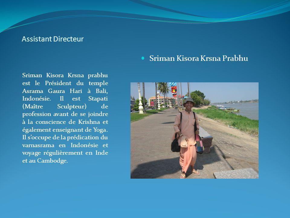 Assistant Directeur Sriman Kisora Krsna prabhu est le Président du temple Asrama Gaura Hari à Bali, Indonésie. Il est Stapati (Maître Sculpteur) de pr