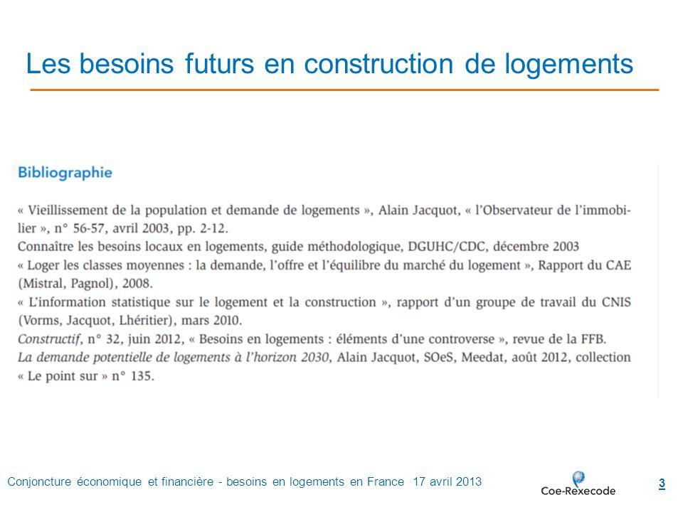 Conjoncture économique et financière - besoins en logements en France 17 avril 2013 3 Les besoins futurs en construction de logements.