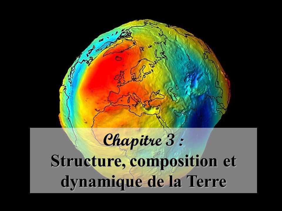 Chapitre 3 : Structure, composition et dynamique de la Terre