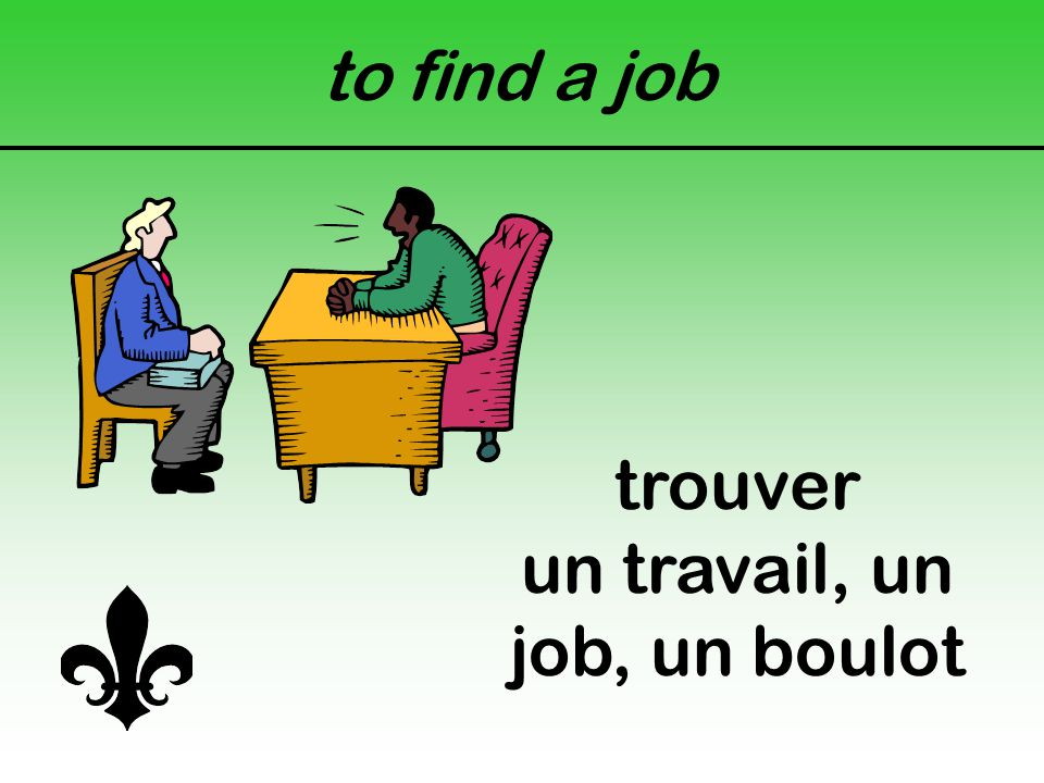 to find a job trouver un travail, un job, un boulot