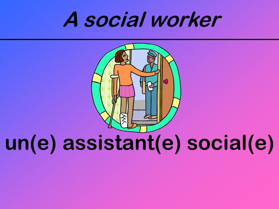 A social worker un(e) assistant(e) social(e)