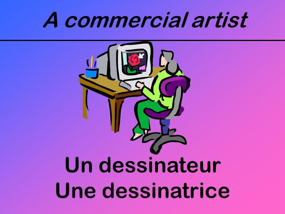 A commercial artist Un dessinateur Une dessinatrice