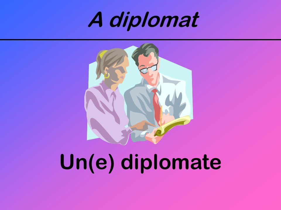 A diplomat Un(e) diplomate