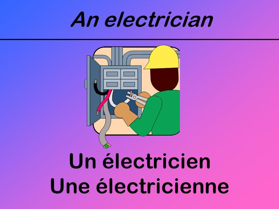 An electrician Un électricien Une électricienne