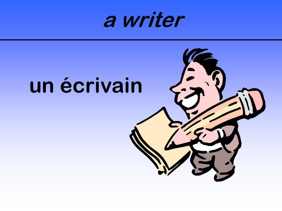 a writer un écrivain
