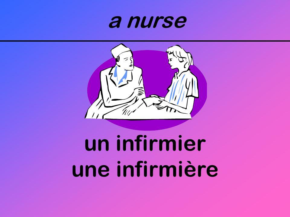 a nurse un infirmier une infirmière