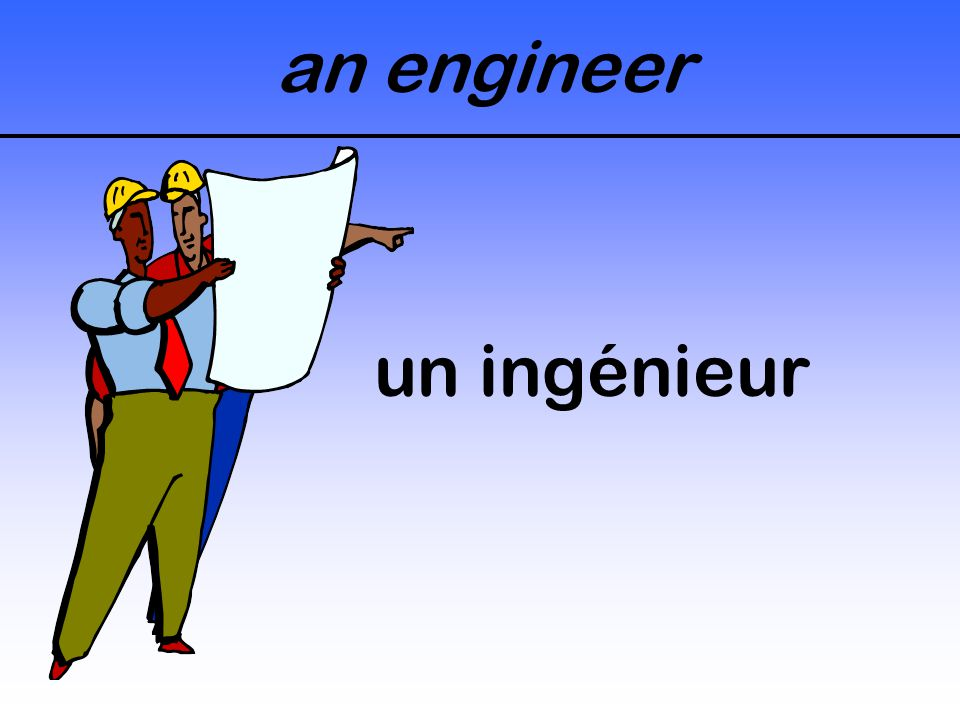 an engineer un ingénieur