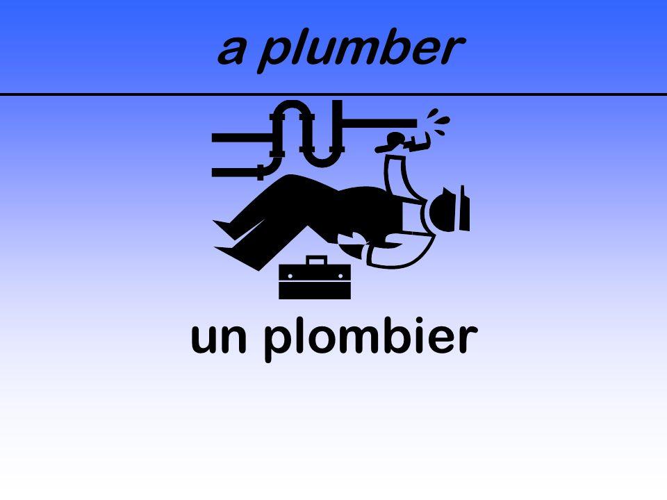 a plumber un plombier