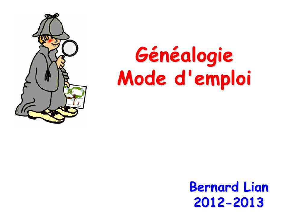 Généalogie Mode d'emploi Bernard Lian 2012-2013
