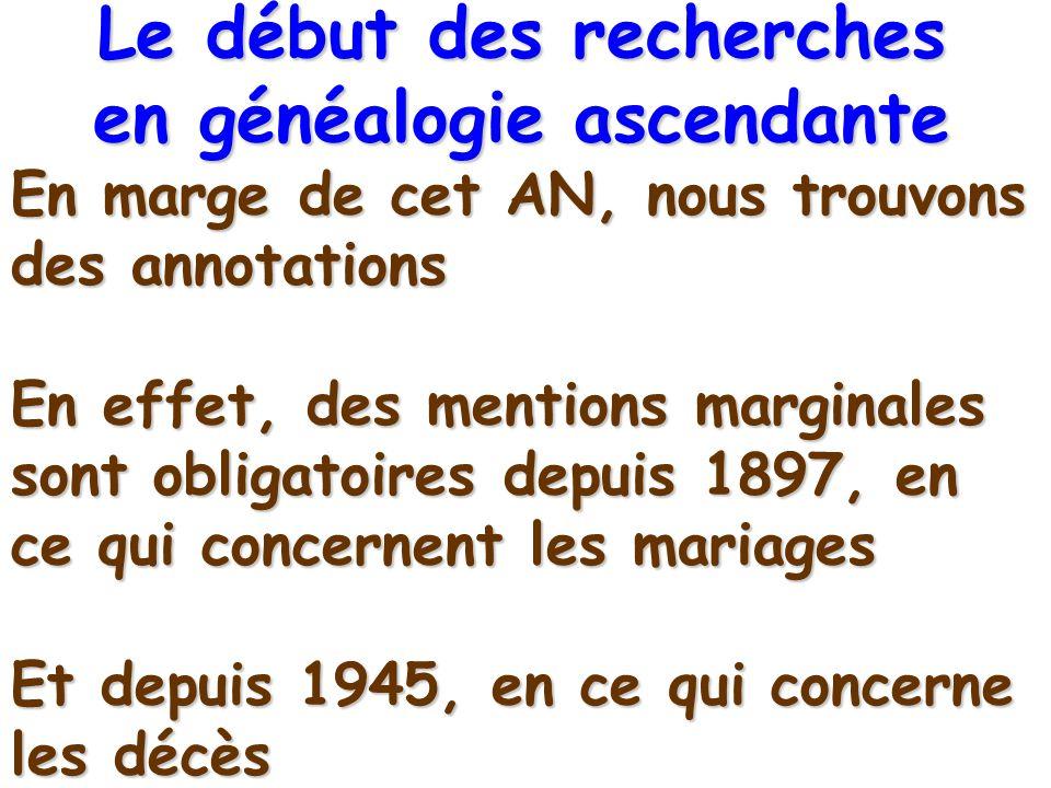 En marge de cet AN, nous trouvons des annotations En effet, des mentions marginales sont obligatoires depuis 1897, en ce qui concernent les mariages E