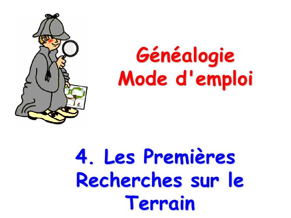 Généalogie Mode d'emploi 4. Les Premières Recherches sur le Terrain