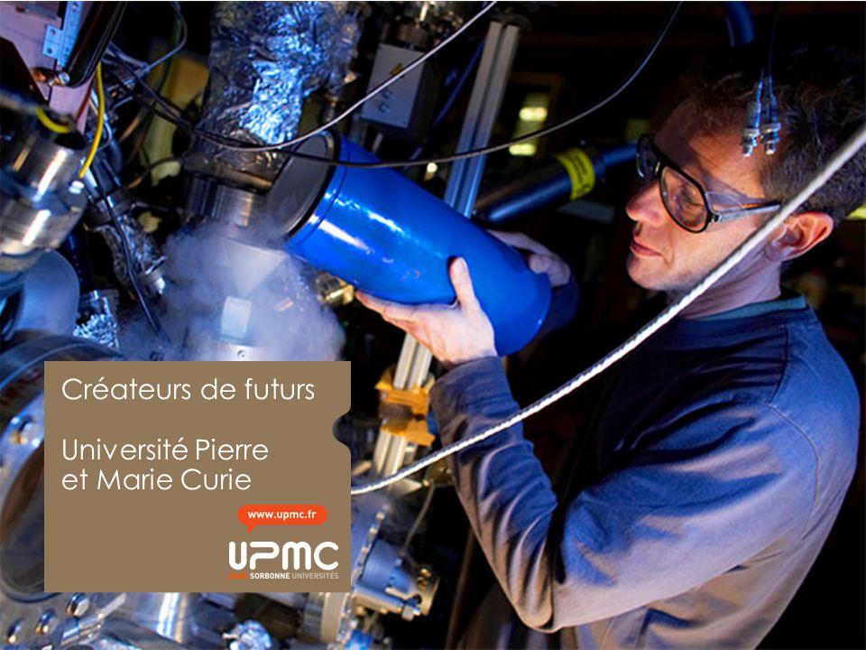 Chaque jour, l UPMC crée des synergies essentielles entre la recherche et la formation.