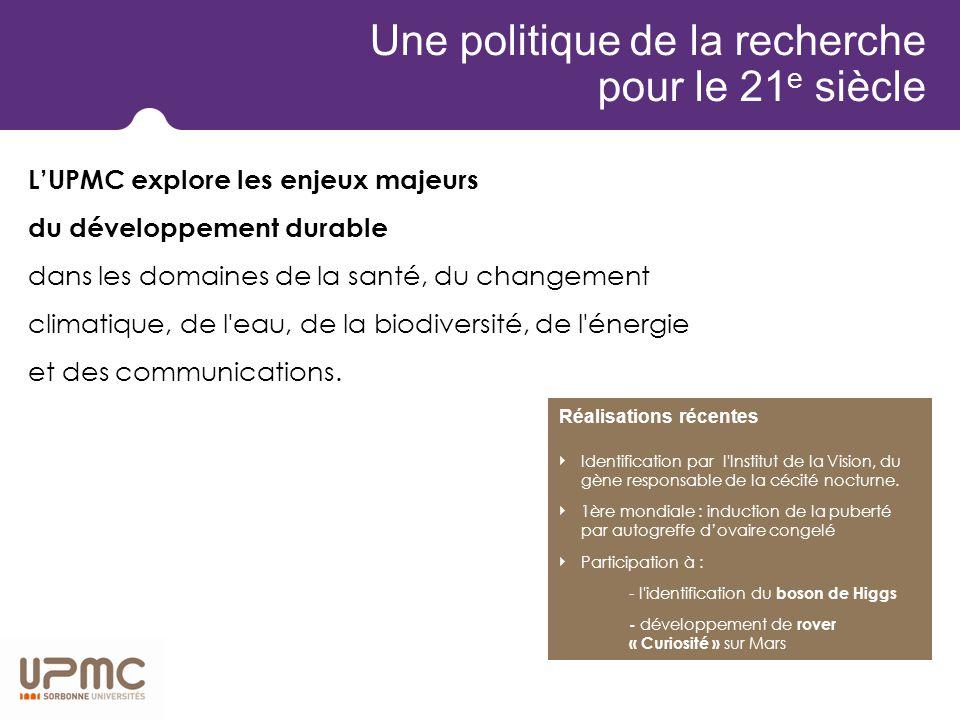 L'UPMC soutient activement la politique européenne et les priorités de l Espace Européen de la Recherche (ERA).