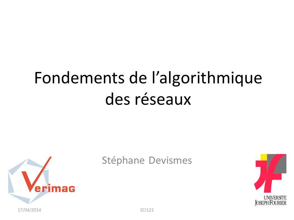 Fondements de l'algorithmique des réseaux Stéphane Devismes 17/04/2014SCI121
