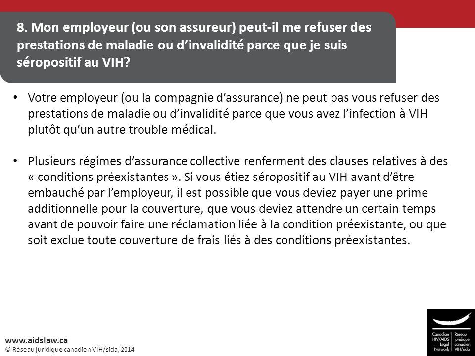 © Réseau juridique canadien VIH/sida, 2014 www.aidslaw.ca 8. Mon employeur (ou son assureur) peut-il me refuser des prestations de maladie ou d'invali