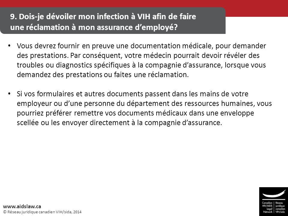 © Réseau juridique canadien VIH/sida, 2014 www.aidslaw.ca 9. Dois-je dévoiler mon infection à VIH afin de faire une réclamation à mon assurance d'empl