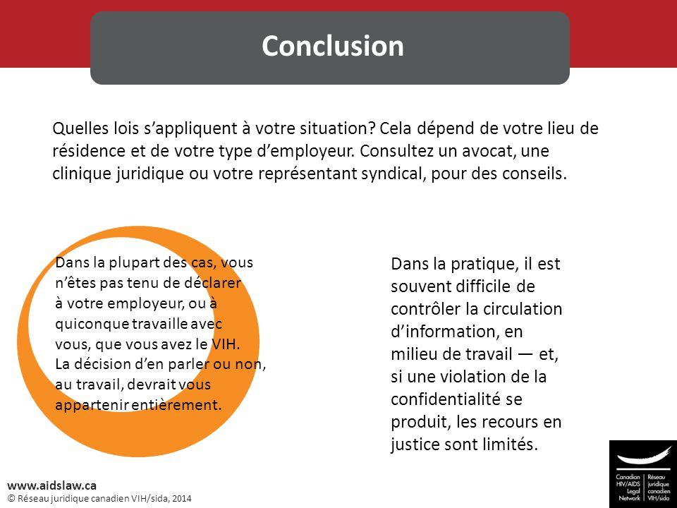 © Réseau juridique canadien VIH/sida, 2014 www.aidslaw.ca Quelles lois s'appliquent à votre situation? Cela dépend de votre lieu de résidence et de vo