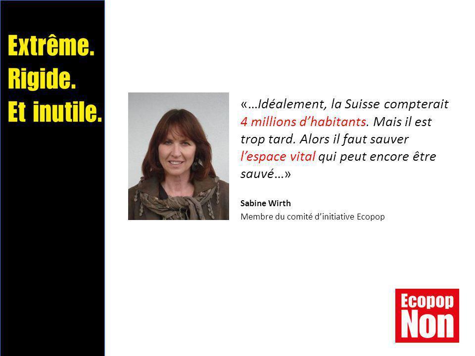 «…Idéalement, la Suisse compterait 4 millions d'habitants.