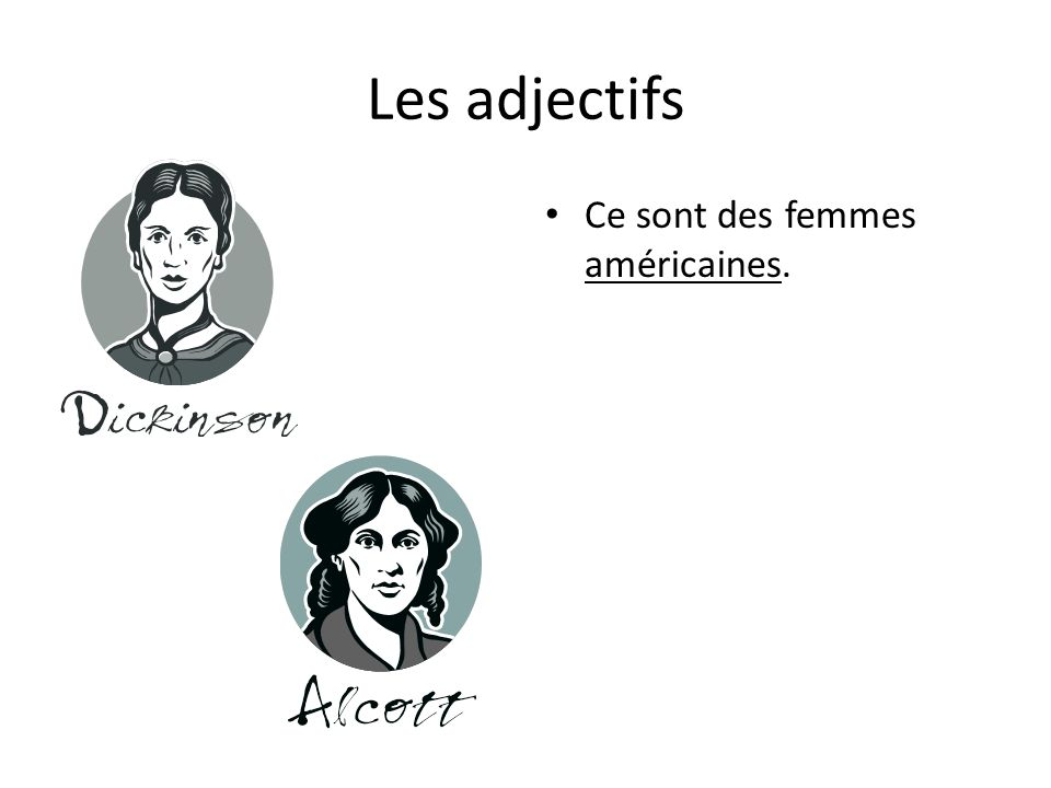Les adjectifs Ce sont des femmes américaines.